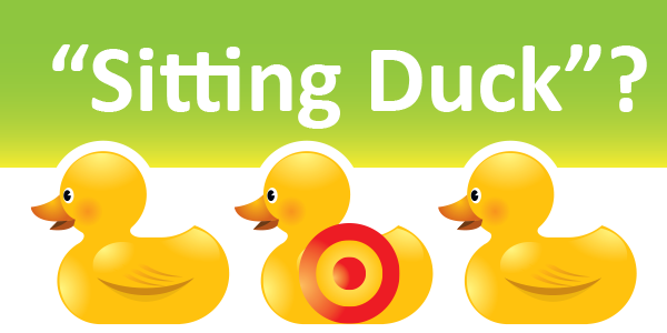 Are You A Sitting Duck?